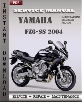 yamaha fz6 ss 2004 service repair manual instant download. Black Bedroom Furniture Sets. Home Design Ideas