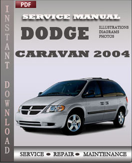 dodge caravan 2004 service repair manual instant download. Black Bedroom Furniture Sets. Home Design Ideas