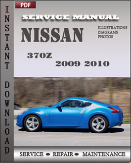 Nissan 370z 2009 2010 Coupe Service Repair Manual Instant