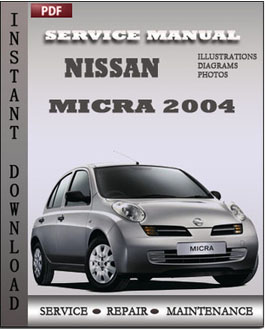 nissan micra 2004 workshop manual free download service and repair rh repairandservicemanuals wordpress com nissan micra service manual k13 nissan micra k10 service manual pdf
