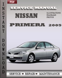 nissan primera 2005 factory manual download repair service manual pdf. Black Bedroom Furniture Sets. Home Design Ideas