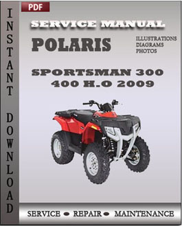 polaris 2009 sportsman 300 400 h o repair manual improved. Black Bedroom Furniture Sets. Home Design Ideas
