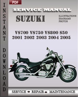 Suzuki VS700 VS750 VS800 S50 2001 2002 2003 2004 2005 manual