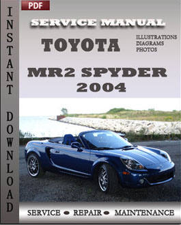 Toyota MR2 Spyder 2004 manual